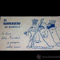 Postales: EL BARRENDERO DE BADALONA, TARJETA DE FELICITACIÓN NAVIDAD Y PROSPERO AÑO NUEVO. AÑOS 30-40.. Lote 27443874