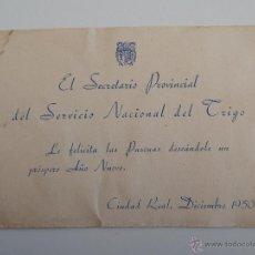 Postales: ANTIGUA FELICITACIÓN NAVIDEÑA: EL SECRETARIO PROVINCIAL DEL SERVICIO NACIONAL DEL TRIGO. CIUDAD REAL. Lote 47014941