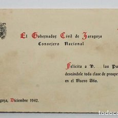 Postales: TARJETA FELICITACION DEL GOBERNADOR CIVIL DE ZARAGOZA, CONSEJO NACIONAL, ZARAGOZA 1942, MUY RARO. Lote 62689888
