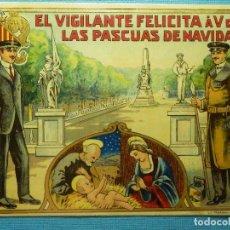 Postales: MUY ANTIGUA FELICITACIÓN NAVIDEÑA - EL VIGILANTE FELICITA A VD. LAS PASCUAS DE NAVIDAD - BARCELONA . Lote 84144896