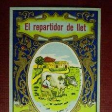 Postales: MUY ANTIGUA FELICITACIÓN NAVIDEÑA - EL REPARTIDOR DE LLET - FELICES NAVIDADES - BARCELONA - AÑOS 50. Lote 99901339