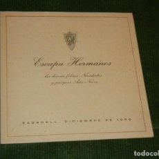 Postales: ANTIGUA FELICITACION NAVIDAD CASA ESCAPA HERMANOS SABADELL 1950. Lote 128170399