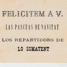 Postales: TARJETA REUS .- LOS REPARTIDORS DE LO SOMATENT FELICITEM LAS PASCUAS DE NAVITAT -FINALES SIGLO XIX. Lote 154399258