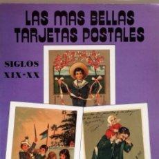 Postales: LAS MAS BELLAS TARJETAS POSTALES : SIGLO XIX-XX. Lote 132832370