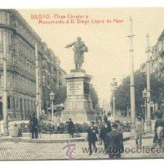 Postales: POSTAL BILBAO .. PLAZA CIRCULAR Y MONUMENTO A D. DIEGO LÓPEZ DE HARO. Lote 25615426