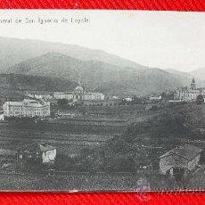 Postales: SAN IGNACIO DE LOYOLA - VISTA GENERAL. Lote 12984546