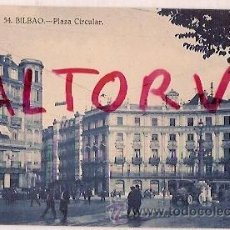 Postales: ANTIGUA POSTAL 54 BILBAO PLAZA CIRCULAR GRAFOS MADRID. Lote 16330981