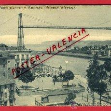 Postales: BILBAO, VIZCAYA, PORTUGALETE Y ARENAS, PUENTE VIZCAYA, P63196. Lote 27855049