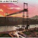 Postales: PAIS VASCO. VIZCAYA. BILBAO. PUENTE DE VIZCAYA. ... POR VER LA RIA Y EL MAR.. Lote 30911737