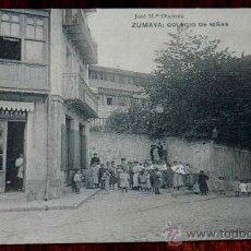 Postales: ANTIGUA POSTAL DE ZUMAYA (GUIPUZCOA), COLEGIO DE NIÑAS, JOSE MARIA OLAIZOLA, HAUSER Y MENET, SIN CI. Lote 31404211