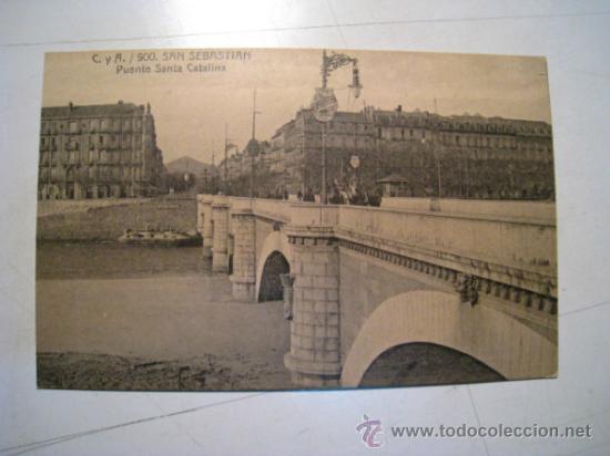 SAN SEBASTIAN: PUENTE SANTA CATALINA (Postales - España - Pais Vasco Antigua (hasta 1939))