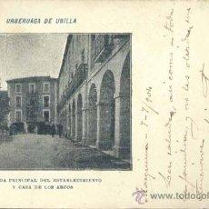 Postales: URBERUAGA DE UBILLA (VIZCAYA).- ENTRADA PRINCIPAL DEL ESTABLECIMIENTO Y CASA DE LOS ARCOS. Lote 34191817