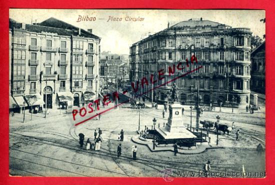 POSTAL BILBAO, PLAZA CIRCULAR, P73239 (Postales - España - Pais Vasco Antigua (hasta 1939))