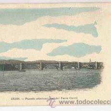 Postales: GUIPUZCOA. IRUN, PUENTE INTERNACIONAL DEL FERROCARRIL. EJG. REVERSO SIN DIVIDIR. SIN CIRCULAR. Lote 39210772