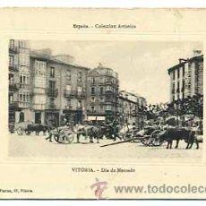Postales: VITORIA DIA DE MERCADO. COLECCION ARTISTICA. ED. PIO LUIS LARRAÑAGA. ESCRITA. Lote 40852467