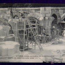 Postales: POSTAL DE VITORIA (ALAVA).CATEDRAL EN CONSTRUCCIÓN. CRIPTA. SERIE 1, Nº3. 1907-1910.. Lote 47997967