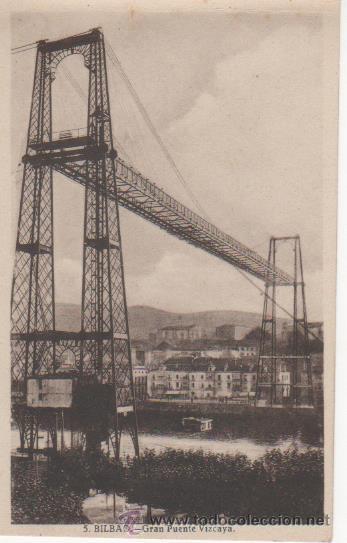 BILBAO.- GRAN PUENTE VIZCAYA (Postales - España - Pais Vasco Antigua (hasta 1939))