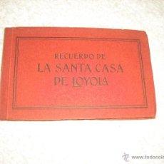 Postales: RECUERDO DE LA SANTA CASA DE LOYOLA . 18 POSTALES. Lote 51032285