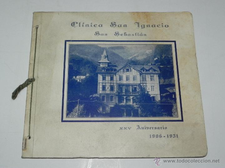 CATALOGO DE LA CLINICA SAN IGNACIO, SAN SEBASTIAN, GUIPUZCOA, XXV ANIVERSARIO 1906 - 1931, TIENE 45 (Postales - España - País Vasco Moderna (desde 1940))