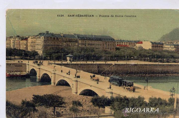 SAN SEBASTIÁN.- PUENTE DE SANTA CATALINA (Postales - España - Pais Vasco Antigua (hasta 1939))