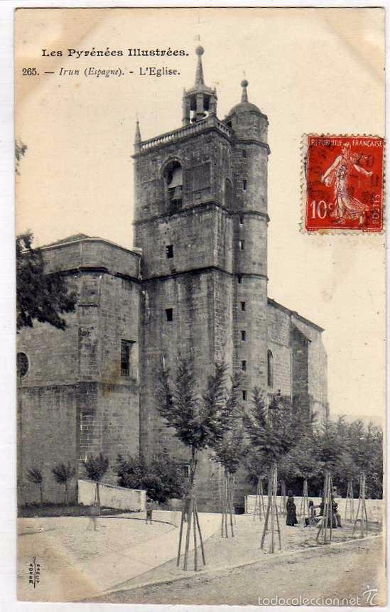LES PYRÉNÉES. 265 IRUN. L´EGLISE. LA IGLESIA. REVERSO SIN DIVIDIR. CIRCULADA. (Postales - España - Pais Vasco Antigua (hasta 1939))