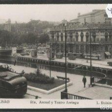 Postales: BILBAO - 241 - RIA ARENAL Y TEATRO ARRIAGA - FOTOGRAFICA ROISIN - (47.505). Lote 82885796