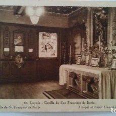Postales: LOYOLA - 10 - CAPILLA DE SAN FRANCISCO DE BORJA - VICENTE GUIBERT. Lote 94539563