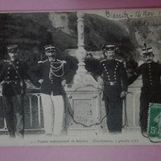 Postales: POSTAL PUENTE INTERNACIONAL BEHOBIA 1913 CARABINEROS Y GUARDIA CIVIL CIRCULADA. Lote 105090724