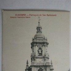 Postales: POSTAL ELGOIBAR - PARROQUIA DE SAN BARTOLOME, EDICION CASIMIRO OSORO, SIN CIRCULAR.. Lote 105684195