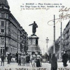 Postales: BILBAO-BONITA POSTAL DE LA PLAZA CIRCULAR Y ESTATUA DE DON DIEGO LOPEZ DE HARO CIRCULADA EN 1908.. Lote 128983915