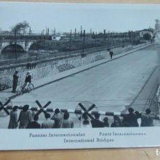 Postales: POSTAL IRÚN PUENTES INTERNACIONALES MANIPEL AÑO 1951 14X9 CM.. Lote 143263886