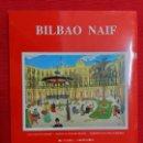 Postales: BILBAO NAIF. 24 POSTALES. AMANN EGIDADU (LUIS), ALONSO DE MIGUEL (ROMÁN) SÁNCHEZ TERREROS (ROBERTO). Lote 144418178