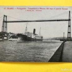 Postales: ANTIGUA POSTAL DE BILBAO N 67 PORTUGALETE TRANSATLANTICO ALFONSO XIII BAJO EL PUENTE VIZCAYA . Lote 179093248