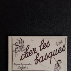 Postales: (TEMA VASCO) CHEZ LES BASQUES. CONJUNTO DE POSTALES DE TEMA VASCO FIRMADAS POR NOED.. Lote 179310447