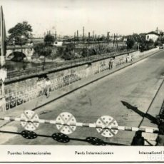 Postales: IRÚN PUENTE INTERNACIONAL-FRONTERA HISPANO FRANCESA AÑO 1955-FOTOGRÁFICA. Lote 204146308