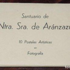Postales: CUADERNILLO DE EL SANTUARIO DE NUESTRA SEÑORA DE ARANZAZU, OÑA, GUIPUZCOA, CONTENIENDO 10 POSTALES F. Lote 243855160