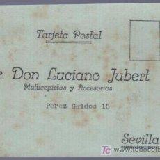 Postales: TARJETA POSTAL DE PUBLICIDAD DE SR. DON LUCIANO JUBERT. SEVILLA. Lote 13838092