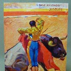 Postales: POSTAL, PASE AYUDADO, JOSELITO, EL ENCANTO, RUANO LLOPIS, EDICIONES VICTORIA, TOREROS CELEBRES. Lote 21498688