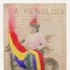 Postales: POSTAL PUBLICITARIA. LA REBELDÍA. PERIODICO REVOLUCIONARIO DE UNION REPUBLICANA. . Lote 25121832
