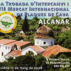 Postales: 14A TROBADA D'INTERCANVI I 11È MERCAT INTERNACIONAL DE PLAQUES DE CCAVA ALCANAR. Lote 25623108