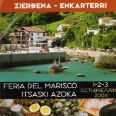Postales: ZIERBENA ENKARTERRI FERIA DEL MARISCO ITSASKI AZOKA AÑO 2004 NUEVA . Lote 26857782