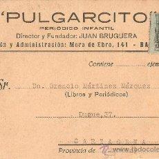 Postales: POSTAL REMITIDA DESDE BARCELONA A CARTAGENA.1927.CON PUBLICIDAD DEL PERIODICO INFANTIL PULGARCITO. Lote 27960466