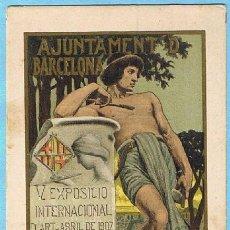 Postales: POSTAL PUBLICITARIA. AJUNTAMENT D BARCELONA. V EXPOSICIO INTERNACIONAL D ART, ABRIL DE 1907.. Lote 32825814
