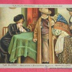 Postales: POSTAL PUBLICIDAD LA GLORIA GALLETAS Y BIZCOCHOS DE LUJO BARCELONA LA HIJA PRODIGA CARLOS VÁZQUEZ. Lote 36290288