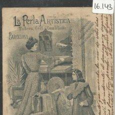 Postales: LA PERLA ARTISTICA - BARCELONA - REVERSO SIN DIVIDIR - (16.143). Lote 37556373