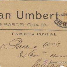 Postales: TARJETA POSTAL COMERCIAL PUBLICIDAD JUAN UMBERT BARCELONA - MALAGA 1920 Nº 271. Lote 38658709