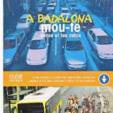Postales: POSTAL - PUBLICITARIA A BADALONA MUEVETE SIN COCHE UN AUTOBUS . Lote 42288327
