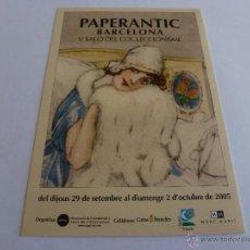 Postales: POSTAL FERIA PAPERANTIC BARCELONA 2005-V SALÓN COLECCIONISMO-FOTOS. Lote 43613153