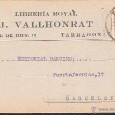 Postales: TARJETA POSTAL COMERCIAL DE TARRAGONA AÑO 1933 LIBRERIA ROYAL DE J. VALLHONRAT. Lote 45770402