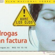 Postales: Nº 18516 POSTAL PUBLICIDAD ABRE LOS OJOS LAS DROGAS PASAN FACTURA. Lote 46439006